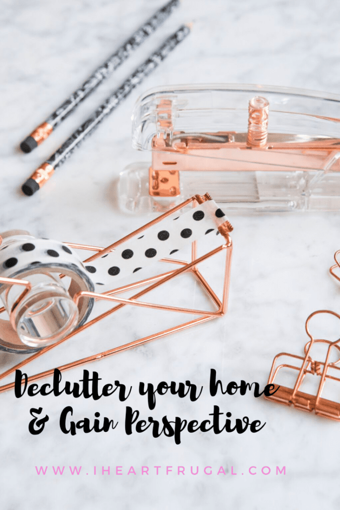 Declutter your house and gain perspective