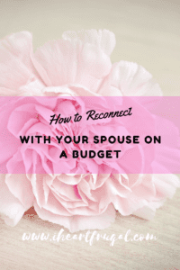 How to reconnect with your spouse on a budget. A list of 40 budget friendly date ideas.