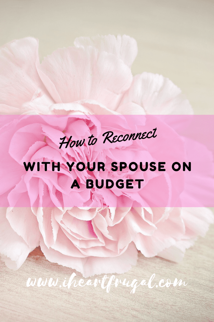 How to reconnect with your spouse on a budget