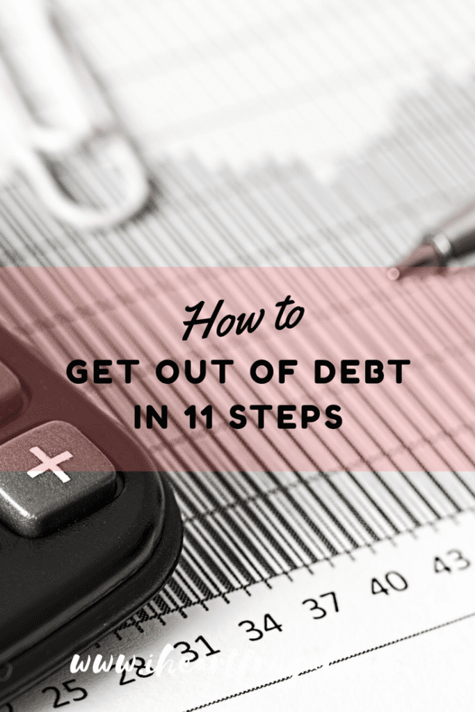 How to Get Out of Debt in 11 Steps - Learn how to become debtfree and live the life you deserve!