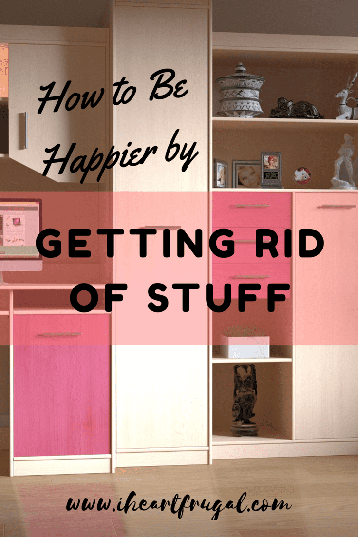 Learn how to be happier by getting rid of stuff