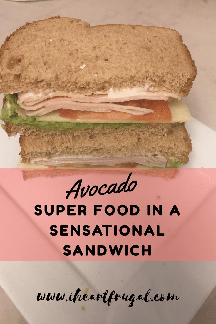 Avocado: Super Food in a Sensational Sandwich