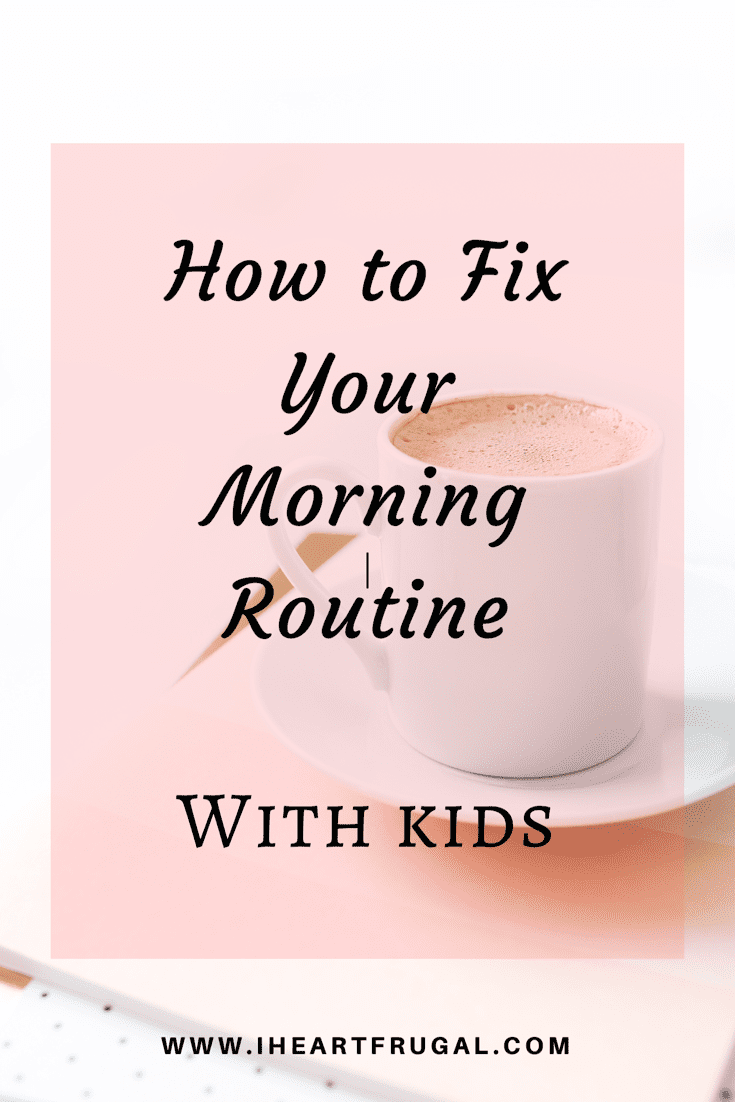 How to fix your morning routine with kids