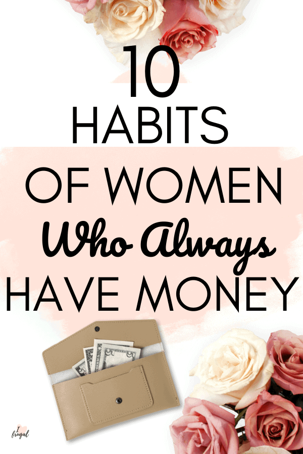 Are you ready for tips on how to always have money as a women? If so, check out this post and find habits to always have money and get your finances in order. #moneytips