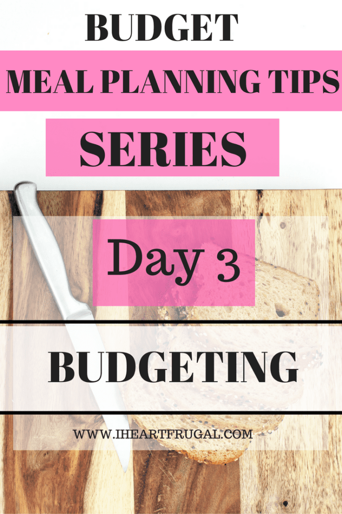 Best Meal Planning Tips - Day 3 Budgeting