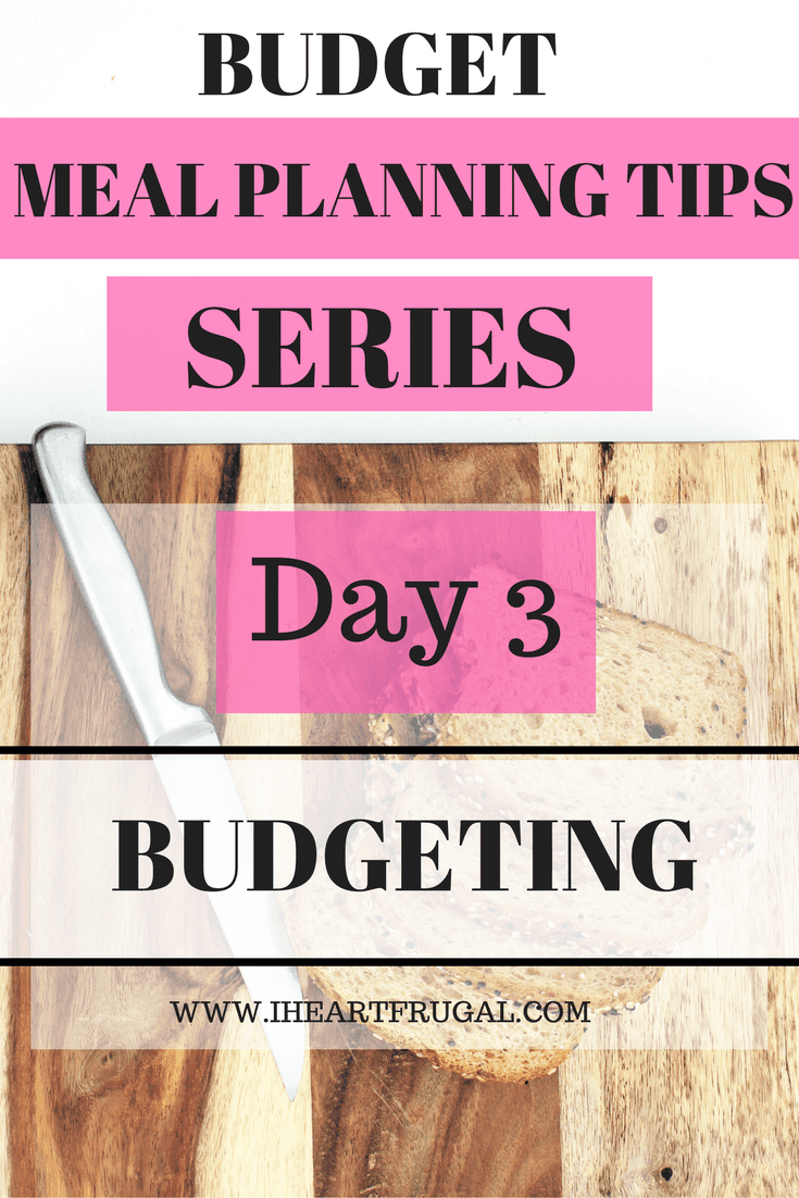 Best Meal Planning Tips – Day 3 Budgeting