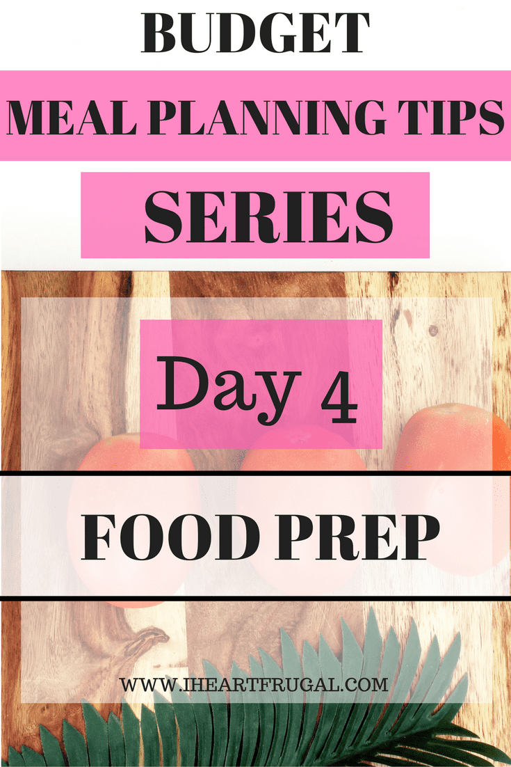 Budget Meal Planning Tips - Food Prep