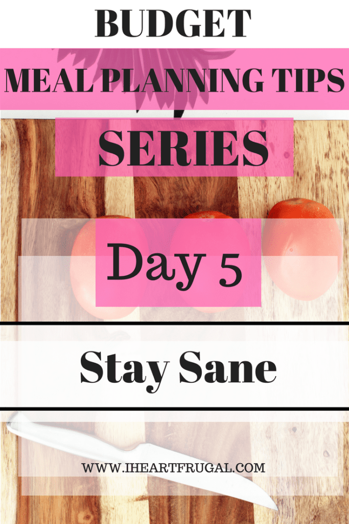 Budget Meal Planning Tips - Stay Sane