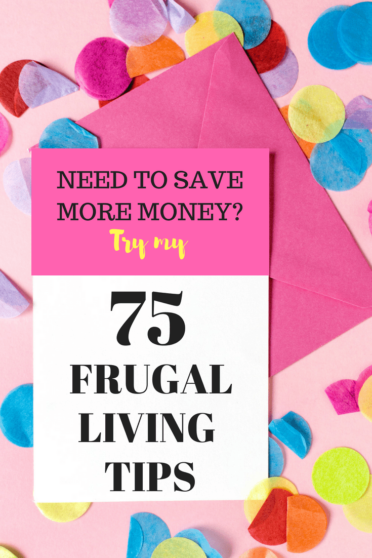 75 Best Frugal Living Tips to Save Money