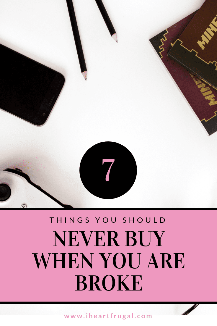 Are you broke? Never buy these 7 things:
