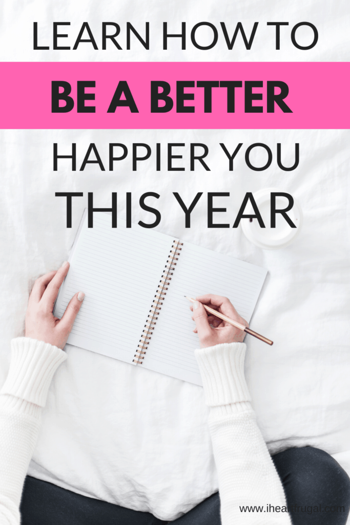 How to be a better happier you this year! Use this tips to become a better you! #goals #goalsetting #happiness #happier