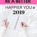 How to live a happy life in 2019 #happylife #happiness #newyearsresolutions