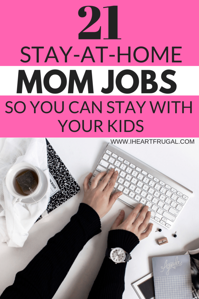 Stay-At-Home Mom Jobs so you can stay with your kids #momjobs #stayathomemom #sidehustle #makemoney #workfromhome