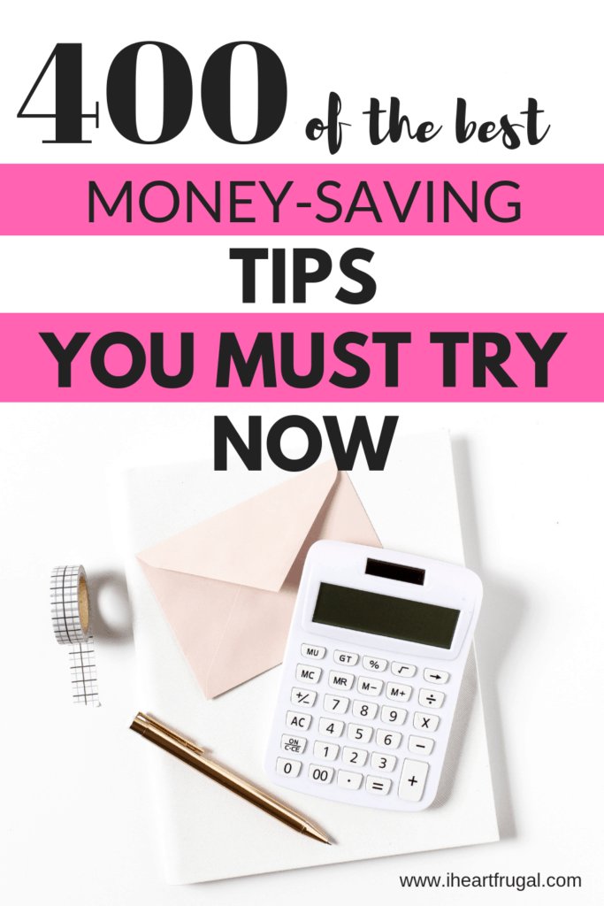 400 Plus Money-Saving Tips to Save Money. Learn how to save money now and live frugally. Build your savings account. #savemoney #moneytips #personalfinance #frugalliving