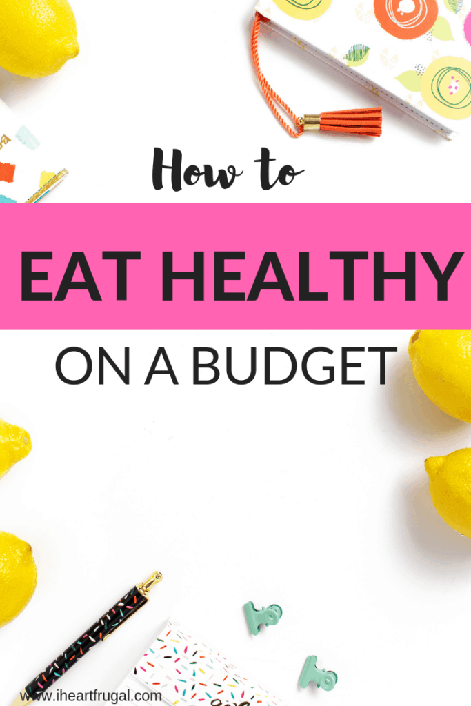 Eating healthy on a budget #healthyeating #food #savemoney #budget