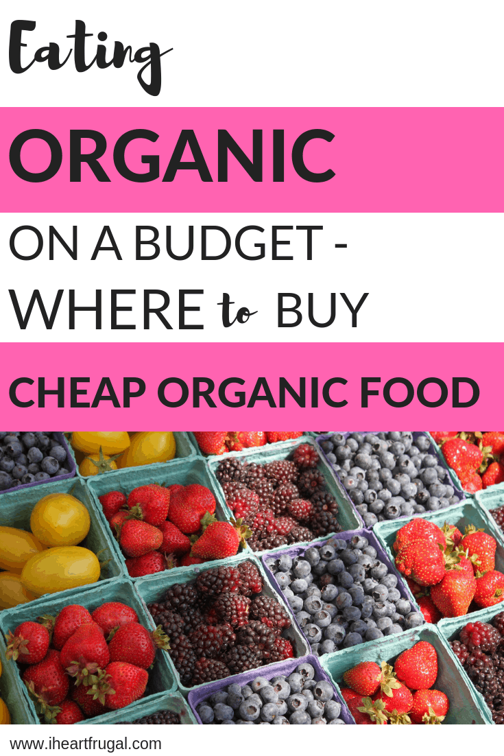 How to eat organic on a budget - cheap organic food #savemoney #organicfood #health #moneytips