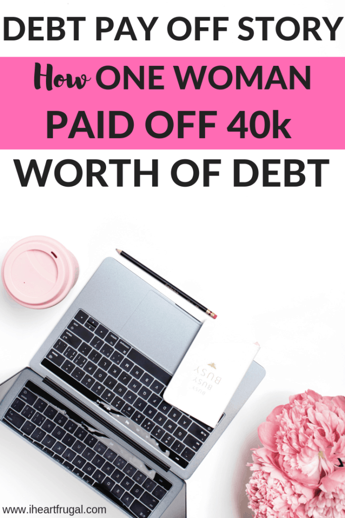 Debt Pay Off Story: Learn how one woman paid off 40K worth of debt. If you want to know how to get out of debt, check out her story. #debtfree #savemoney #personalfinances