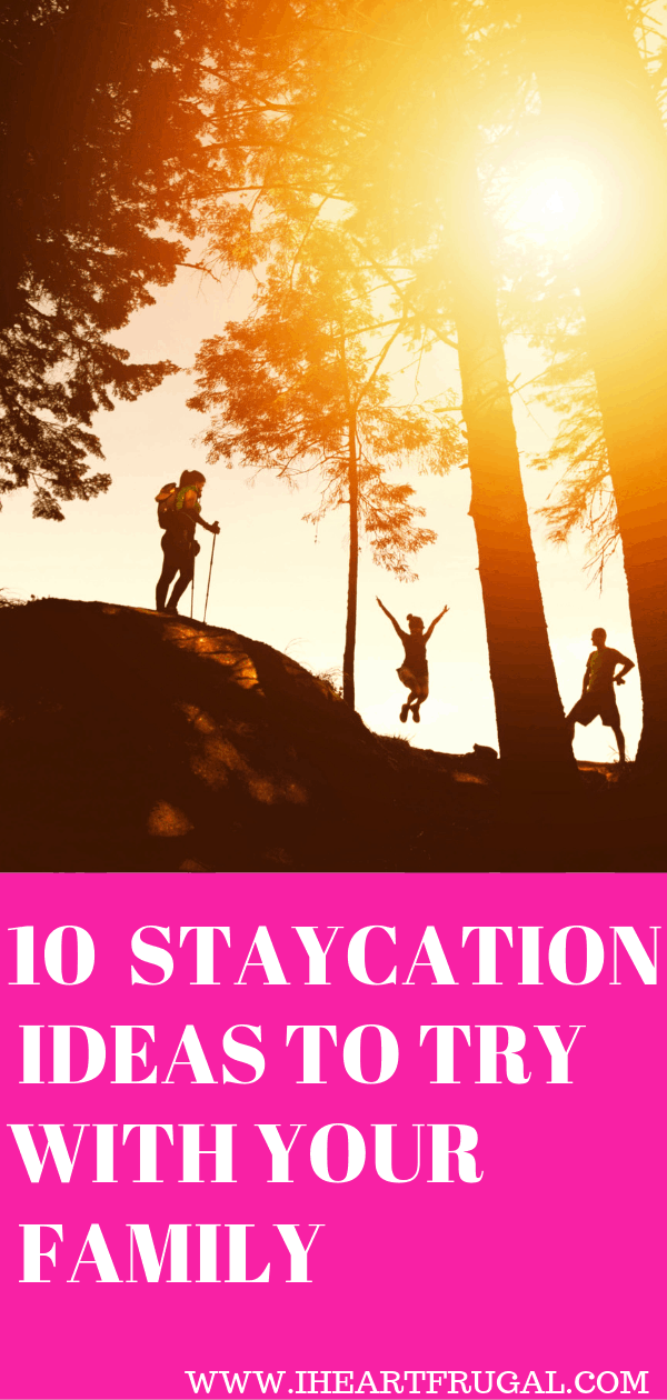 10 Staycation Tips to Try With Your Family