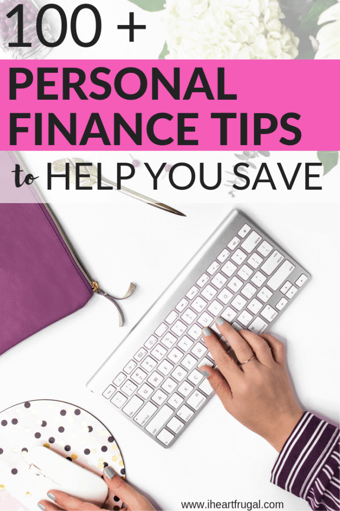 100 + Personal Fiance Tips to Help You Save #personalfinance #savemoney #moneytips