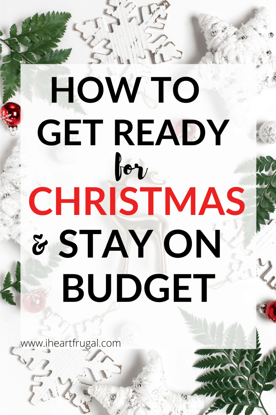 How to Get Ready for Christmas and Stay on Budget