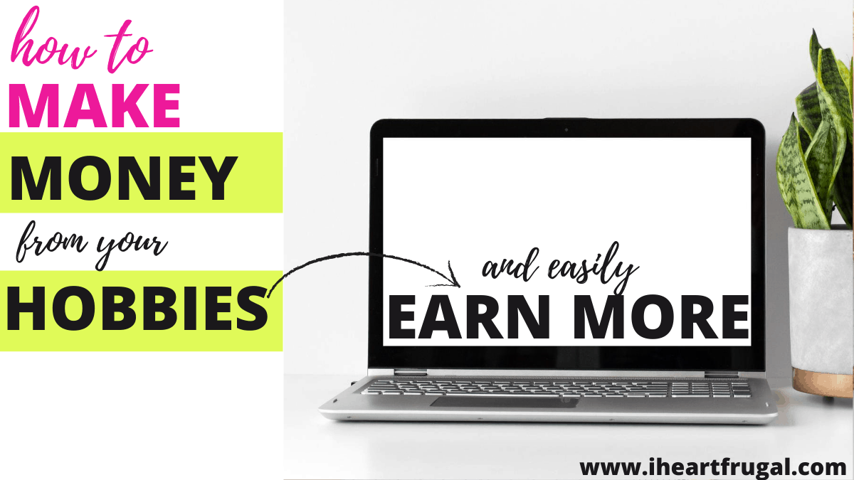 How to Earn Money From Your Hobbies. Start your side hustle and earn money from home.