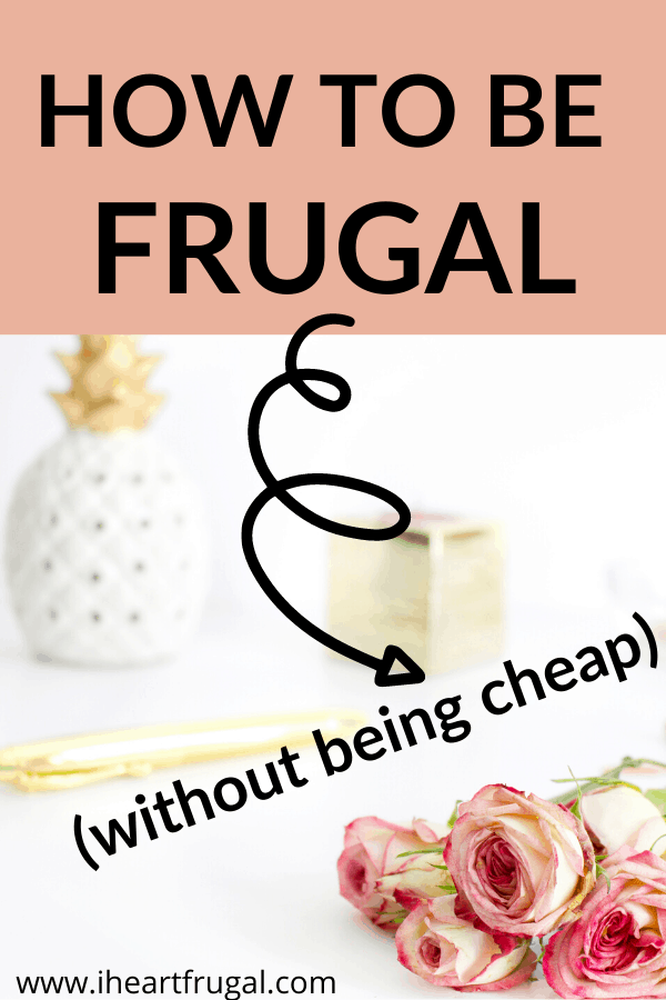 How to be Frugal Without Being Cheap #frugal #frugalliving #frugaltips