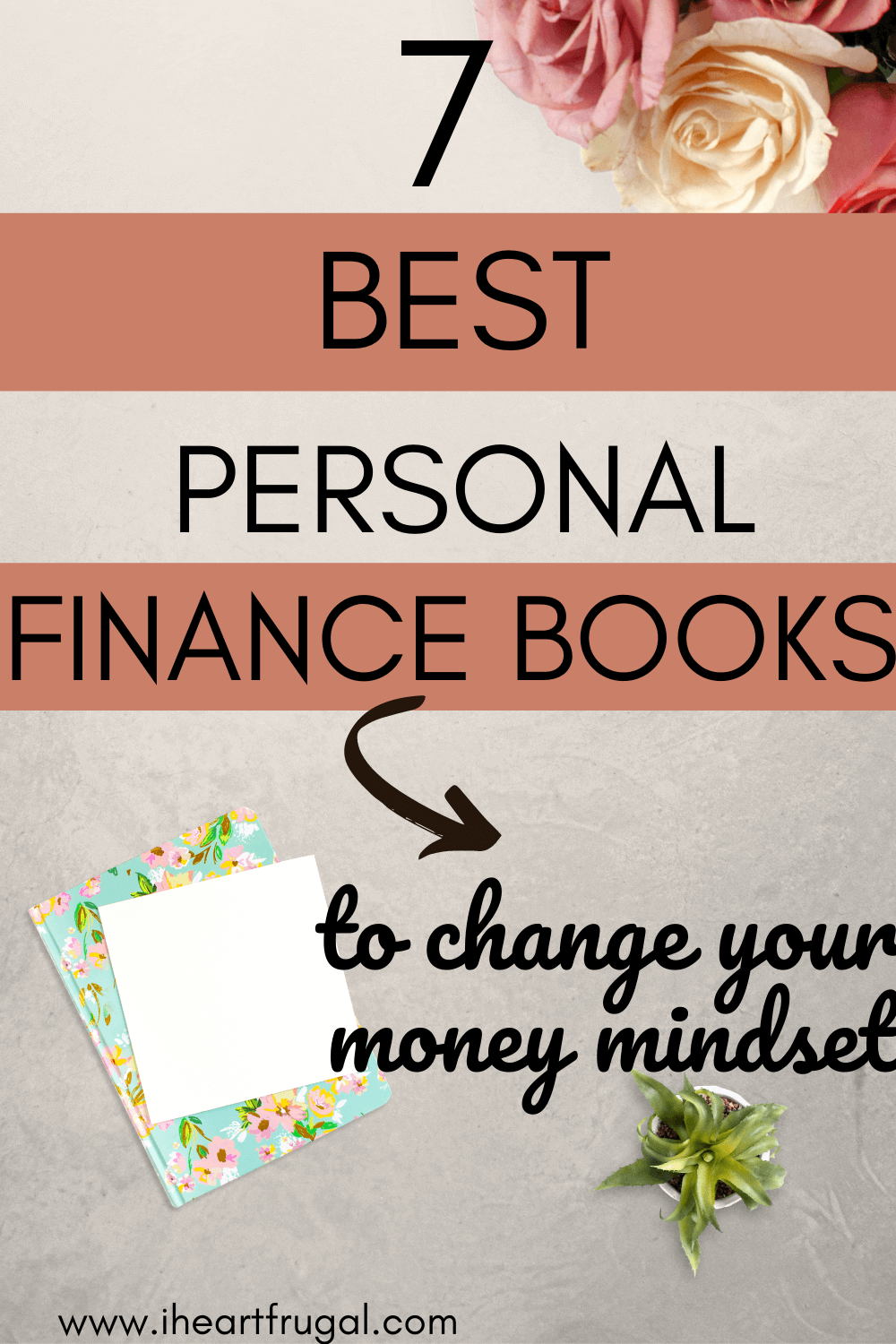 7 Personal Finance Books to Change Your Money Mindset - Are you ready to learn about personal finance so you can stop being broke? Living the paycheck to paycheck cycle is no fun. Learn more about your financial future and setting financial goals with my top seven personal finance books. Start building wealth and living the life of your dreams.