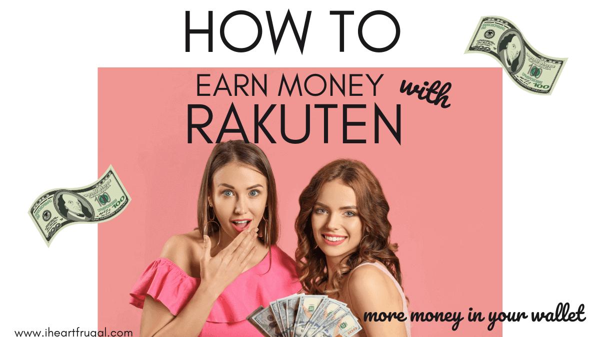 How to Earn Money Using Rakuten