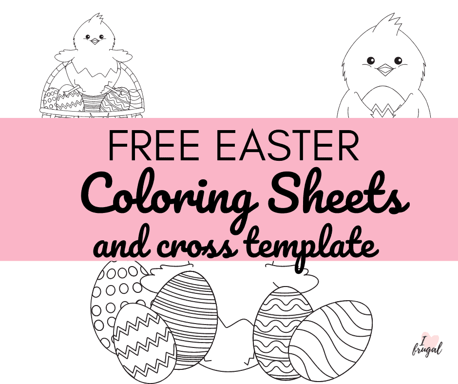 Free Easter Coloring Sheets and Cross Template