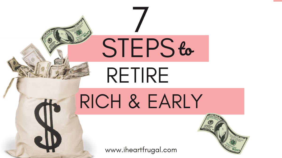 7 Steps to Retire Rich and Early