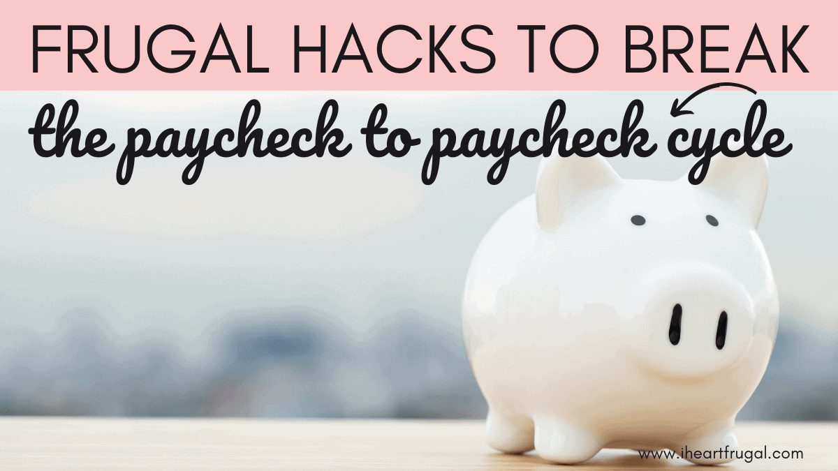 Best Money-Saving Hacks to Stop Living Paycheck to Paycheck