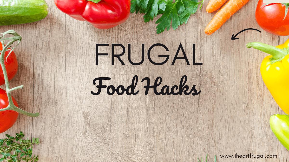 Frugal Food Hacks